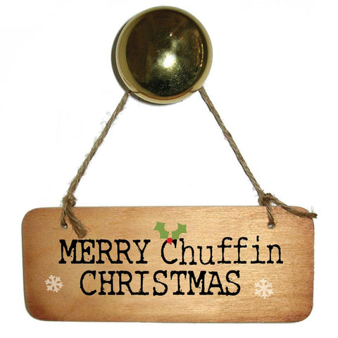 Merry Chuffin Christmas -  Christmas Rustic Wooden Sign - CRWS1