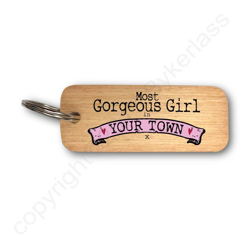Most Gorgeous Girl in........ Personalised  Rustic Wooden Keyring