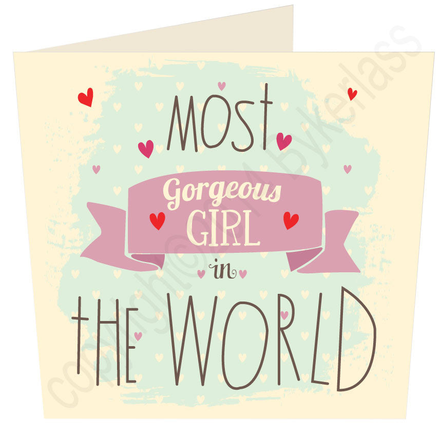 Most Gorgeous Girl in ......  Personalised Card MB13