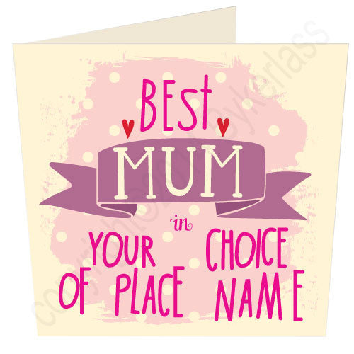 Best Mum in...Card by Wotmalike Ltd Great Regional Giftware with a local dialect
