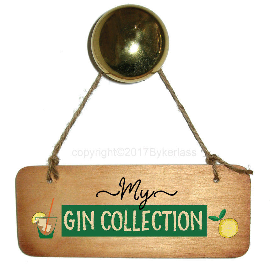 My Gin Collection - Gin Lovers Wooden Sign