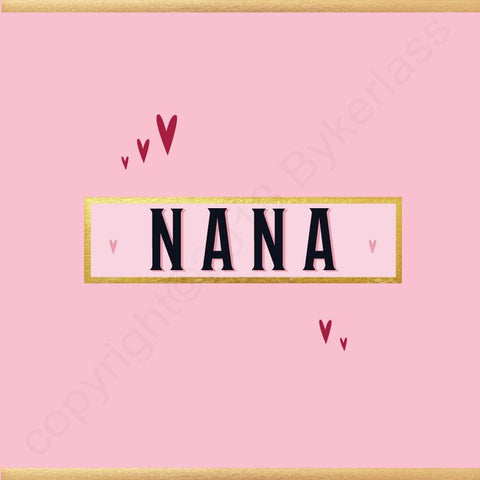 Nana Card - NOT JUST FOR MOTHERS DAY CARD - (MB63)
