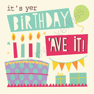 It's Yer Birthday 'Ave it! - North Divide Birthday Card (ND11)
