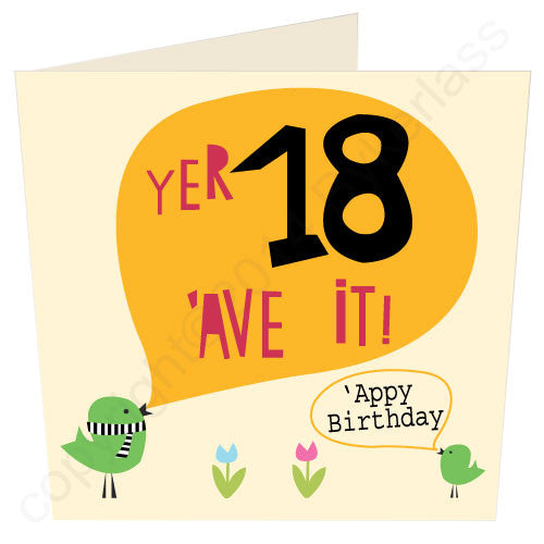 Yer 18 'Ave It - North Divide Birthday Card