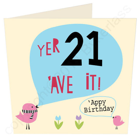 Yer 21 'Ave It - North Divide Birthday Card (ND15)