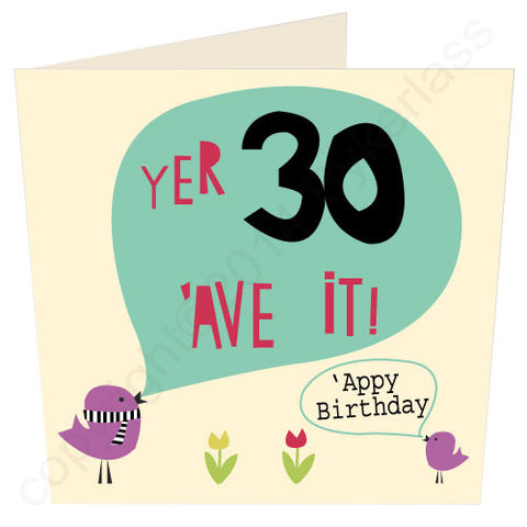 Yer 30 'Ave It - North Divide Birthday Card (ND16)