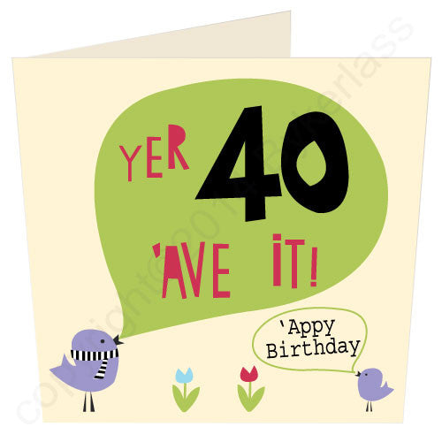 Yer 40 'Ave It - North Divide Birthday Card