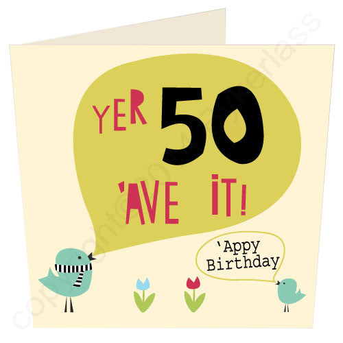 Yer 50 'Ave It - North Divide Birthday Card
