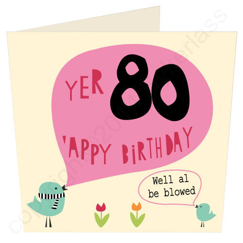 Yer 80 'Appy Birthday - North Divide Birthday Card