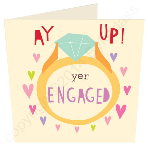 Ay Up Yer Engaged - North Divide Engagement Card (ND22)