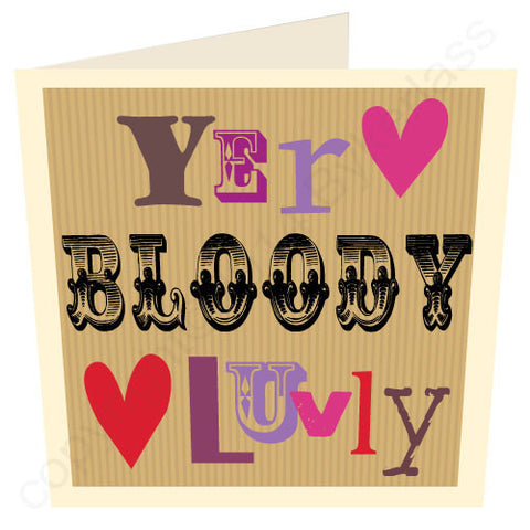 Yer Bloody Luvly - North West Card  (ND31)