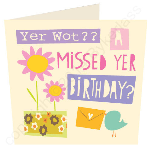 Yer Wot?? A Missed Yer Birthday - North Divide Belated Birthday Card