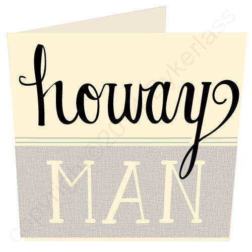 Howay Man North East Speak Geordie Card