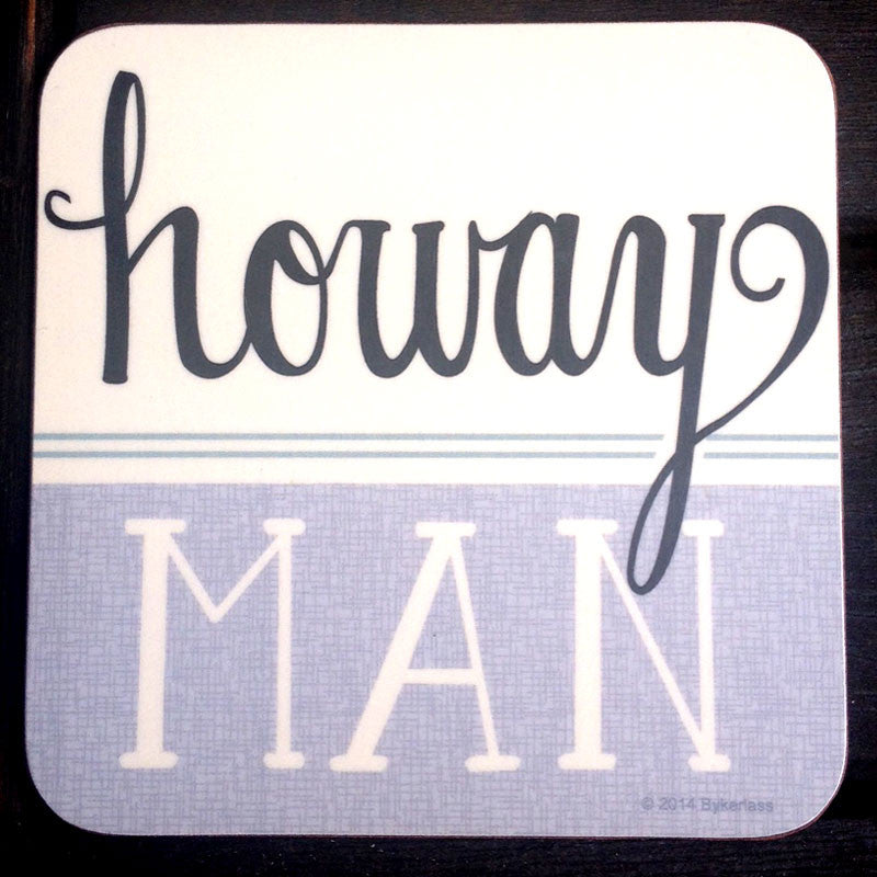 Howay Man North East Speak Coaster - Great North East accent on a coaster combined great quality and fab design making a perfect Geordie Gift.