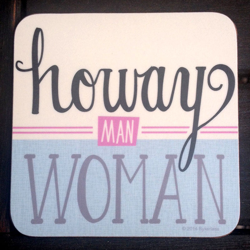 Howay Man Woman North East Speak Geordie Coaster