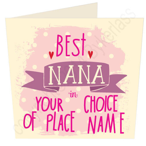"Best  Nana  in ""Your Choice"" Personalised Card"