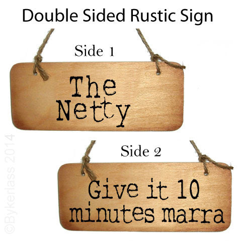 Double Sided - The Netty / Give it 10 Minutes Marra Rustic Cumbrian Wooden Sign