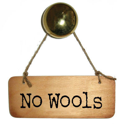 No Wools Rustic Wooden Sign - Scouse Signs by Scouse Stuff @ Wotmalike Ltd