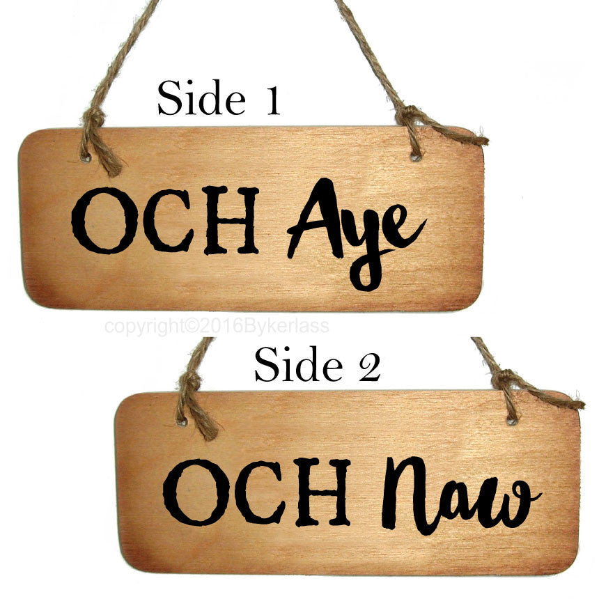 Och Aye and Och Naw - Double Sided Scottish Wooden Sign