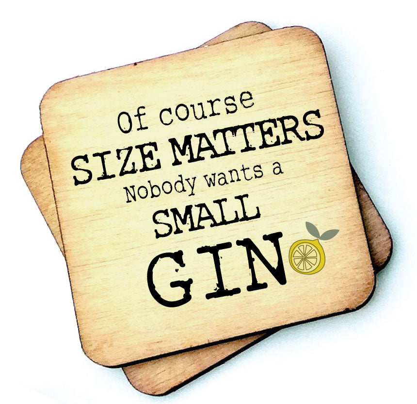 Of Course Size Matters Gin - Gin Lovers Wooden Coaster