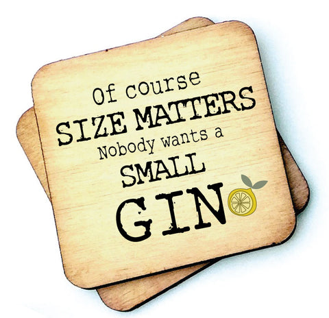 Of Course Size Matters Gin - Gin Lovers Wooden Coaster - RWC1