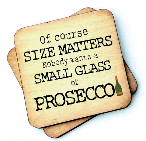 Of Course Size Matters Prosecco - Wooden Coasters - RWC1