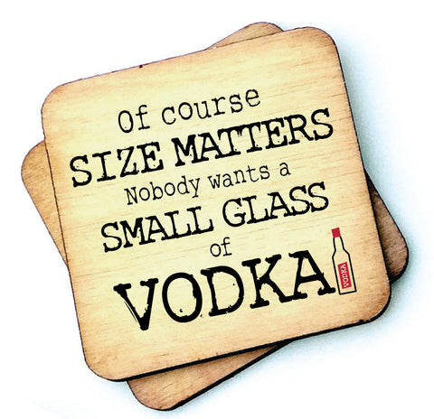 Of Course Size Matters Vodka - Wooden Coasters - RWC1