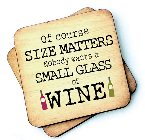 Of Course Size Matters Wine - Wooden Coasters - RWC1