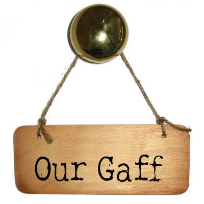 Our Gaff -  Rustic North West/Manc Wooden Sign - RWS1