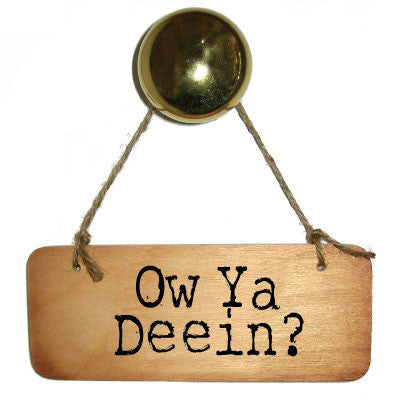 Ow Ya Deein?  Cumbrian Rustic Wooden Sign