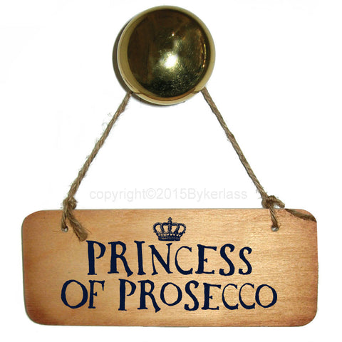 Princess of Prosecco Fab Wooden Sign - RWS1