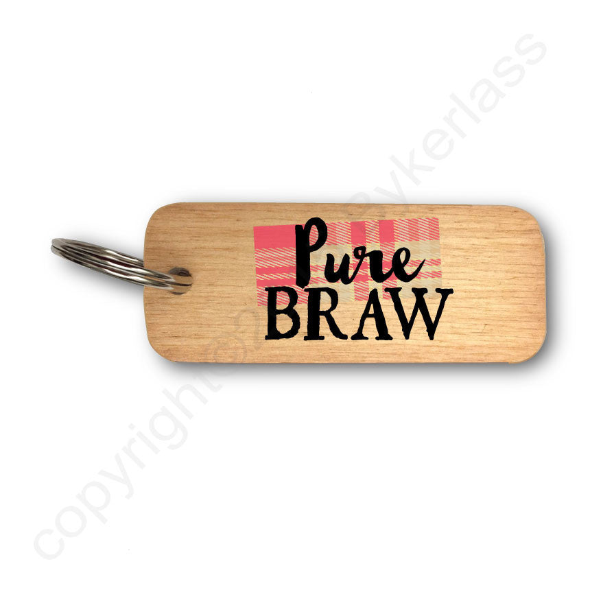 Pure Braw -  Scottish Rustic Wooden Keyring