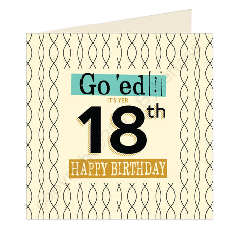 Go 'ed In It's Yer 18th Happy Birthday Scouse Card (SQ1)