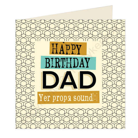 Happy Birthday Dad Yer Propa Sound Scouse Card (SQ12)