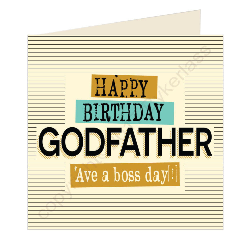 Happy Birthday Godfather Ave a boss day - Scouse Card