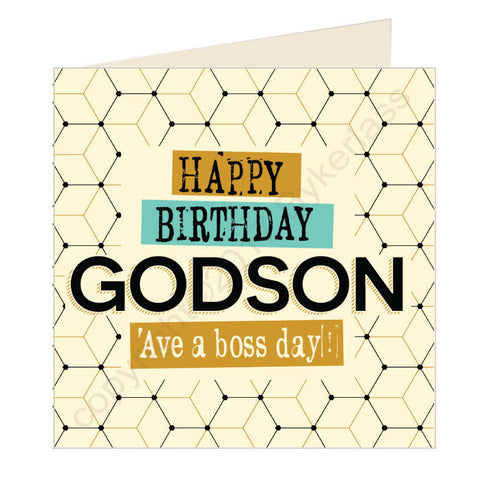 Happy Birthday Godson Ave a boss day - Scouse Card (SQ15)