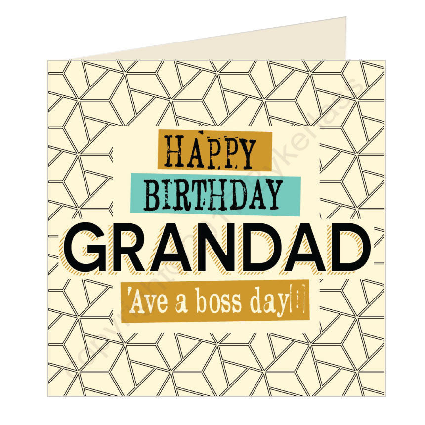 Happy Birthday Grandad Ave a boss day - Scouse Card