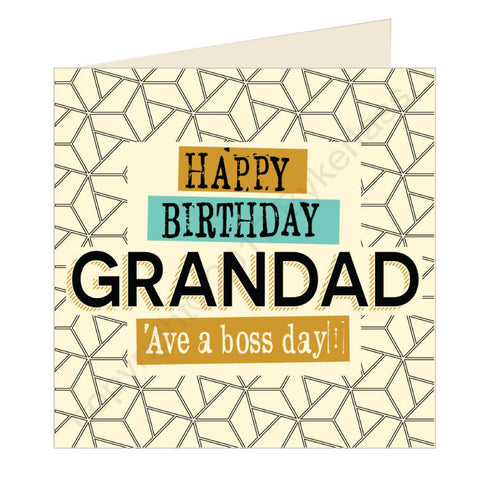 Happy Birthday Grandad Ave a boss day - Scouse Card (SQ16)