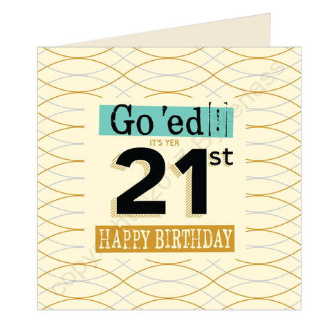 Go 'ed In It's Yer 21st Happy Birthday Scouse Card (SQ2)