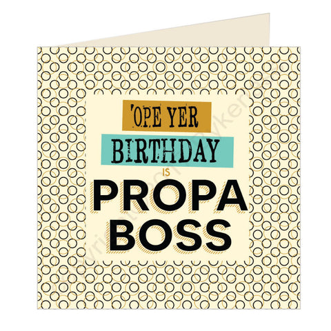 Ope Yer Birthday is Propa Boss - Scouse Card (SQ28)
