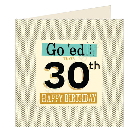 Go 'ed In It's Yer 30th Happy Birthday Scouse Card (SQ3)