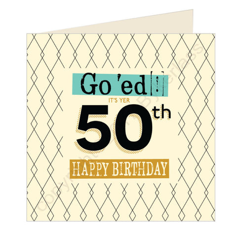 Go 'ed In It's Yer 50th Happy Birthday Scouse Card (SQ5)
