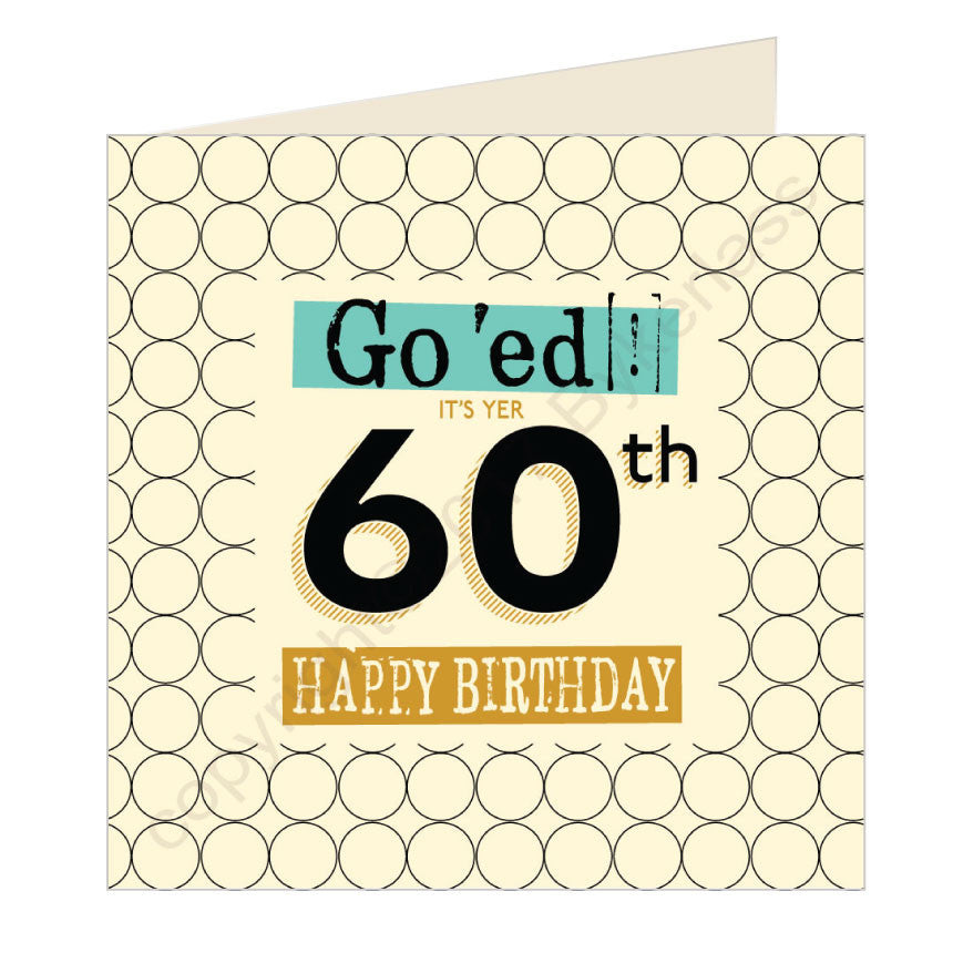 Go 'ed In It's Yer 60th Happy Birthday Scouse Card