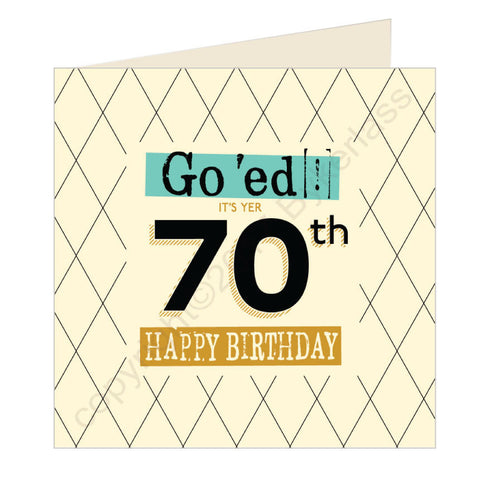Go 'ed In It's Yer 70th Happy Birthday Scouse Card (SQ7)