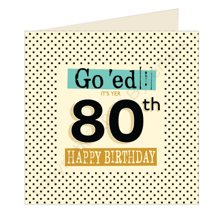 Go 'ed In It's Yer 80th Happy Birthday Scouse Card