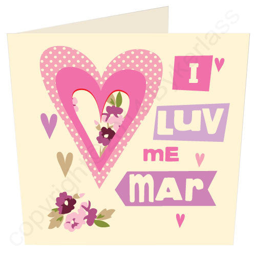 I Luv Me Mar - Scouse Gifts and Cards by Wotmalike.