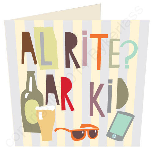 Alrite Ar Kid - Scouse Card