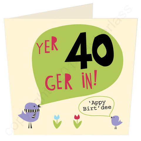 Yer 40 - Scouse 40th Birthday Card (SS21)