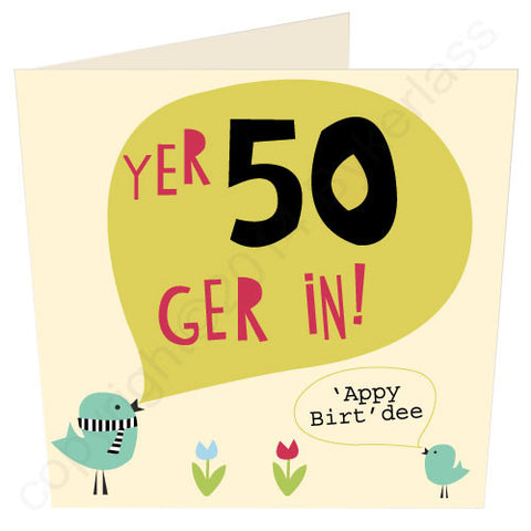 Yer 50 - Scouse 50th Birthday Card (SS22)