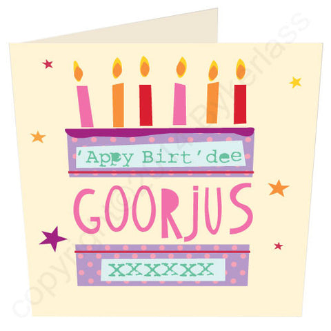 'Appy Birt'dee Goorjus - Scouse Birthday Card (SS31)